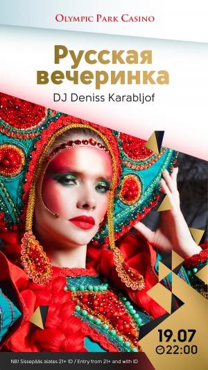 Russkaja Vetšerinka: DJ Deniss Karabljoff