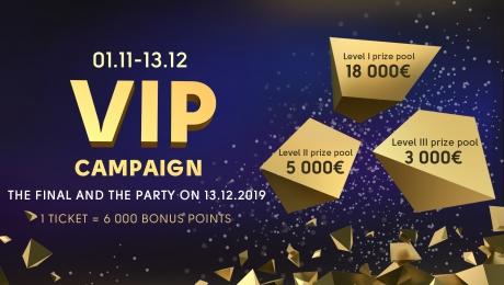 The VIP campaign